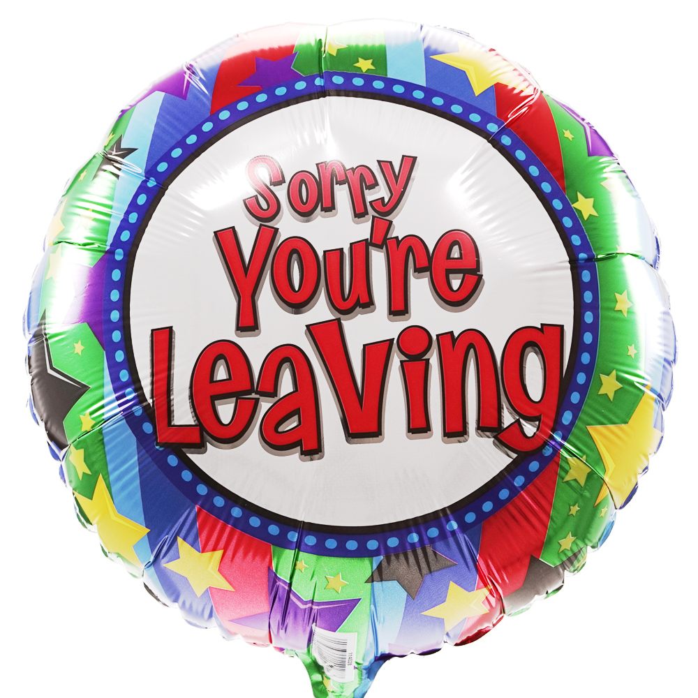 Sorry you are leaving ballon